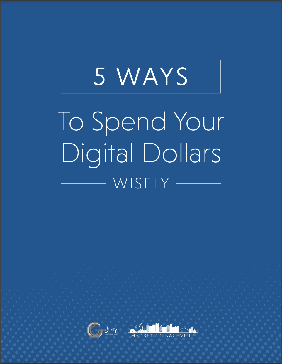 5 Ways to Spend your Digital Dollars Wisely Cover